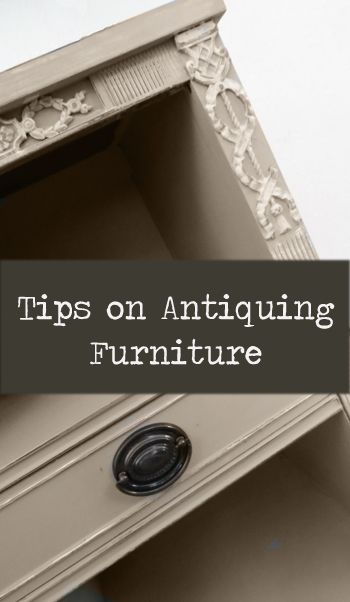 Tips on Antiquing Furniture