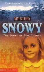 My Story: Snowy - The Diary of Eva Fischer by Siobhan McHugh
