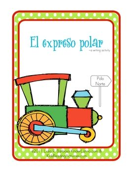 This is a writing activity for El Expreso Polar.A few ideas are included.This activity can be modified.  Early writers can respond with an ...
