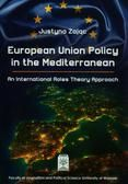 European Union policy in the Mediterranean : an international roles theory approach / Justyna Zając ; [transl. Michelle Granas, Jean-Jacques Granas]. -- Warsaw :  Faculty of Journalism and Political Science. University of Warsaw,  2014.
