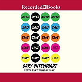 """Another must-listen from my #AudibleApp: """"Super Sad True Love Story: A Novel"""" by Gary Shteyngart, narrated by Ali Ahn."""