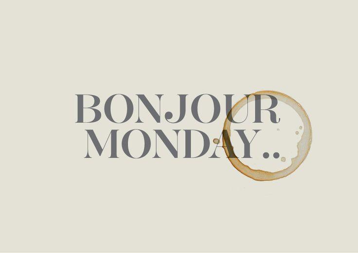 Bonjour Monday...
