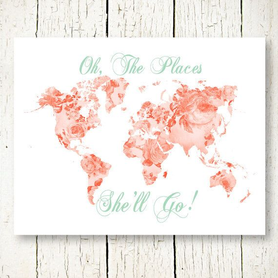 mint and coral girl nursery printable world map oh the places youll shell go floral girls room wall art decor digital print instant download by SunnyRainFactory on Etsy https://www.etsy.com/listing/260676681/mint-and-coral-girl-nursery-printable