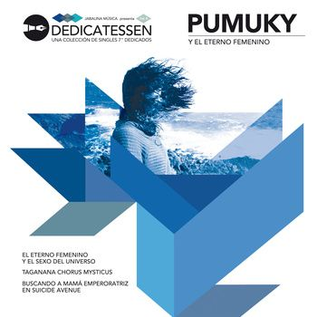 "Pumuky y el eterno femenino (on 7"" transparent vynil, Dedicatessen vol.8) - Jabalina Records 2013 http://jabalinamusica.bandcamp.com/album/pumuky-y-el-eterno-femenino-dedicatessen-vol-8"