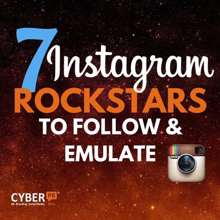 7 Instagram Rockstars to Follow and Emulate - from the Cyber PR Musicians Guide to Instagram series.