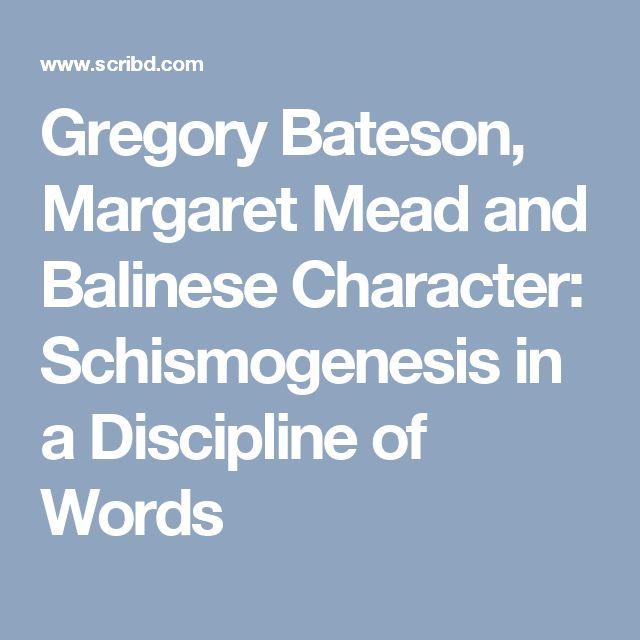 Gregory Bateson, Margaret Mead and Balinese Character: Schismogenesis in a Discipline of Words/ Scribd