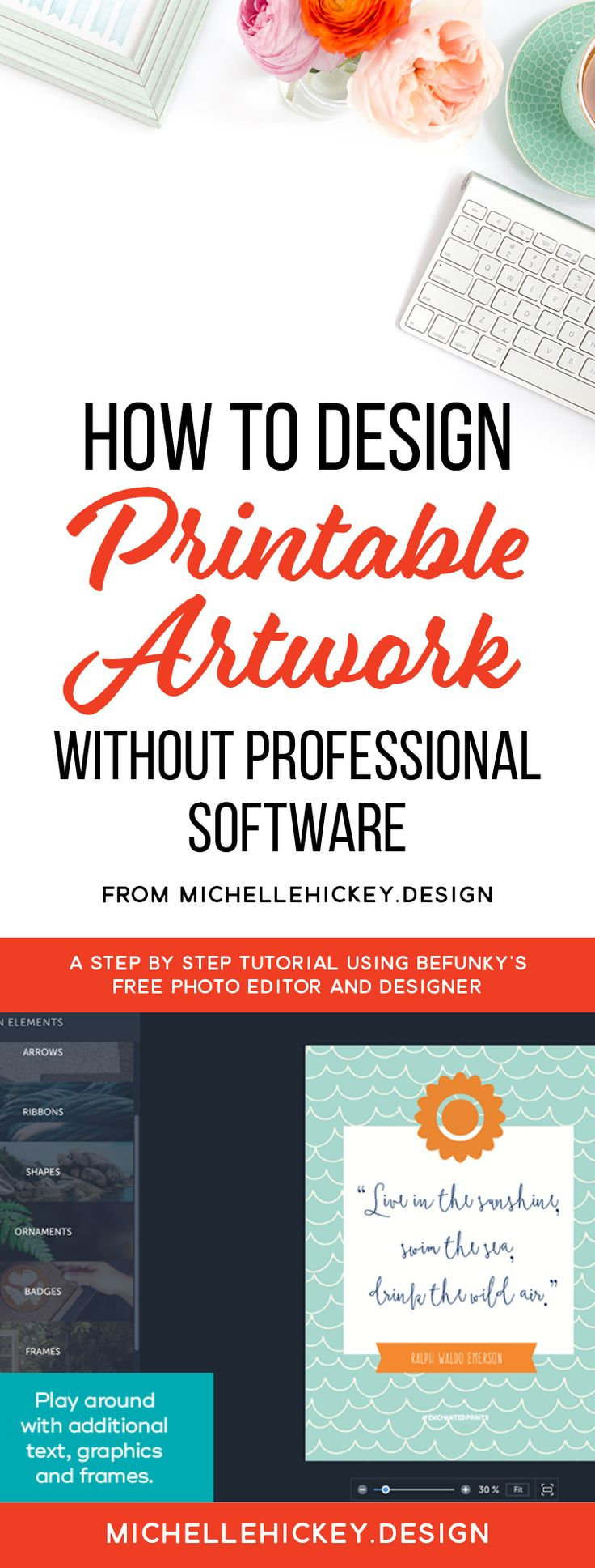 A step by step tutorial on how to design printable art, using BeFunky — a free online graphic design program. // From MichelleHickey.Design in partnership with BeFunky.