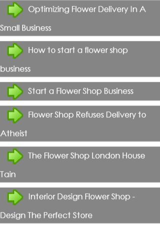 Flower Shop Delivery<br>In this App you can see this topic.<br>Flower shops can be an ultimate source of joy for owners, retailers and customers alike. In addition to running as many small businesses do--with an eye on profit and a belief in quality--floral boutiques are special in other ways because of the product involved and the customers\\' intentions in purchasing.<br>1. Flower Shop Ideas<br>2. How to Be a Flower Delivery Person<br>3. How to Manage a Flower Shop<br>4. How to Send…