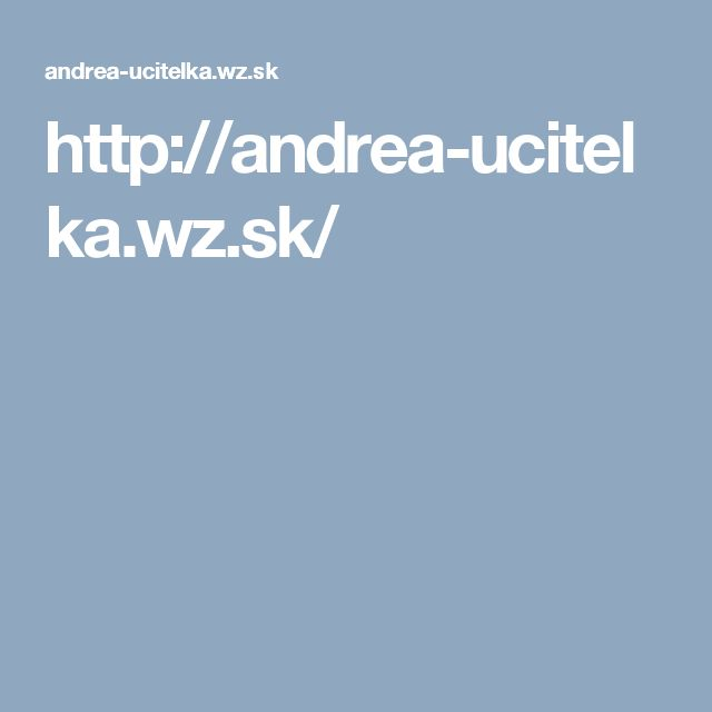 http://andrea-ucitelka.wz.sk/
