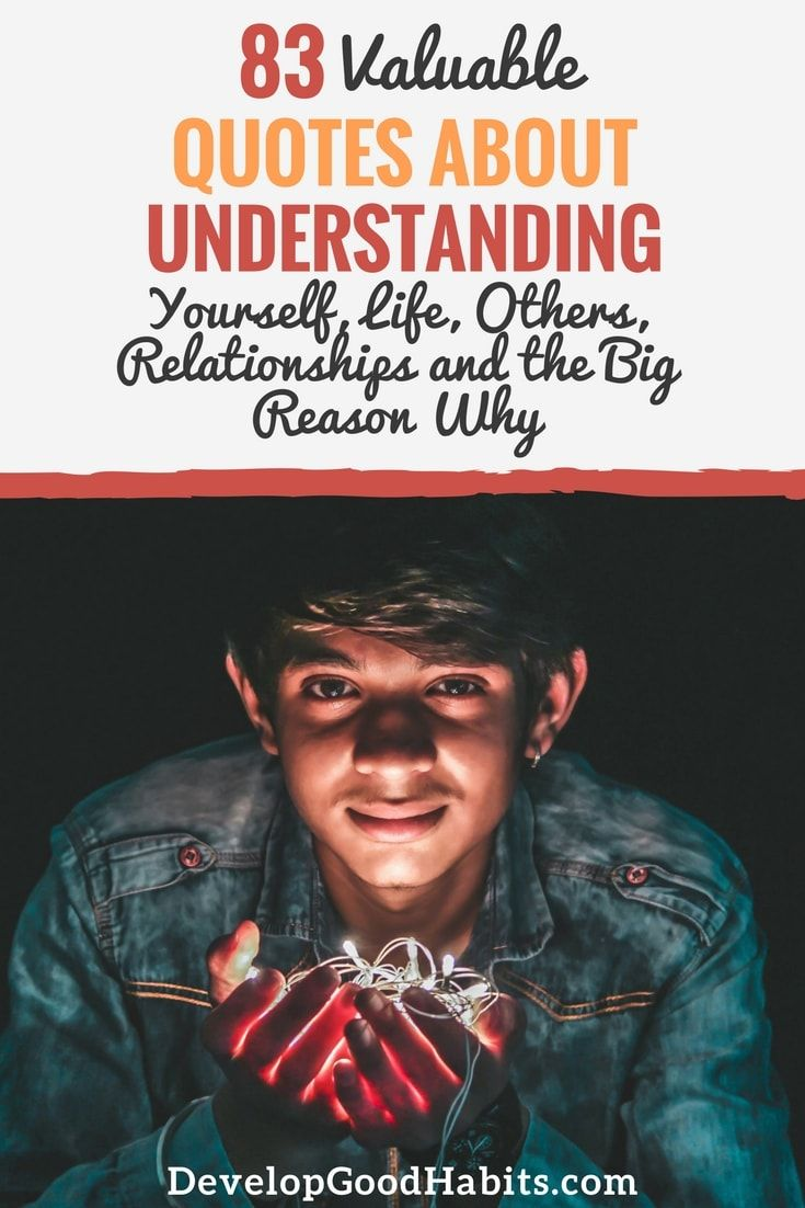 83 Valuable Quotes About Understanding Yourself Life Others