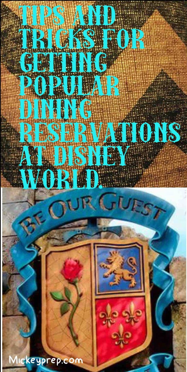 tips and tricks for getting popular dining reservations at Disney World.
