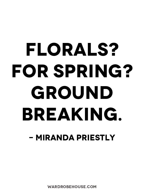 Devil wears Prada// pls give us florals in winter on sweaters and dresses and polo necks... just so we can remember it will be summer again....pls pls pls