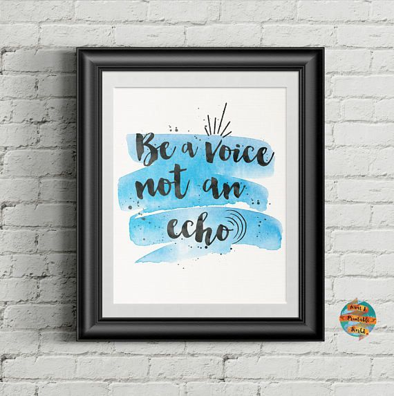 Be a voice not an echo motivational printable poster