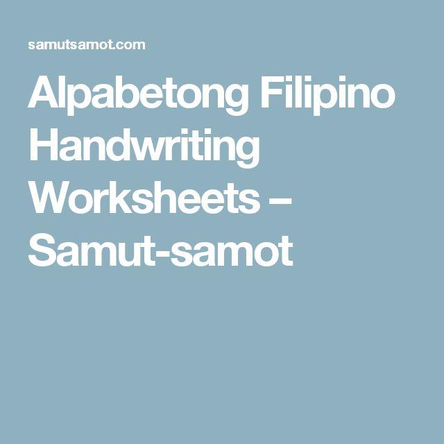 Alpabetong Filipino Handwriting Worksheets Samut Samot