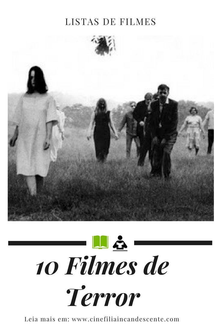 Top10 Dez Filmes De Terror Que Voce Precisa Assistir Cinefilia Incandescente Filmes Melhores Filmes De Terror Filmes De Terror