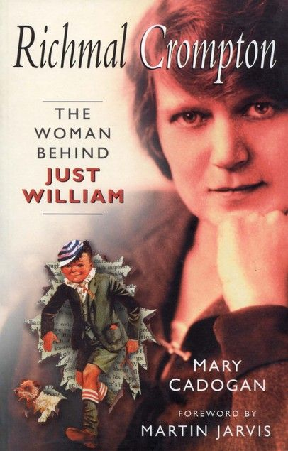 Richmal Crompton: The Woman Behind William by Mary Cadogan