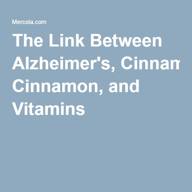 The Link Between Alzheimer's, Cinnamon, and Vitamins