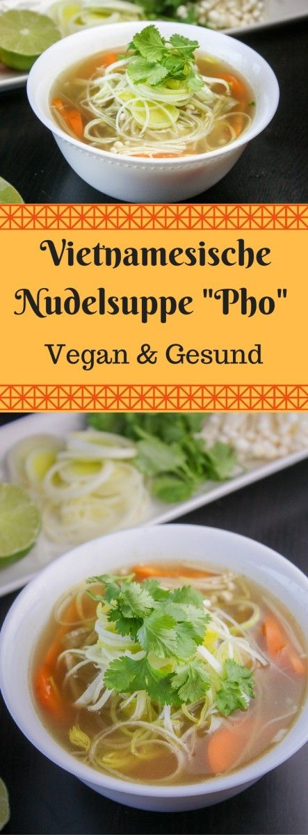 Vegane Vietnamesische Nudelsuppe Pho. Mit diesem einfachen Rezept gelingt die beliebte Suppe aus Vietnam bestimmt!