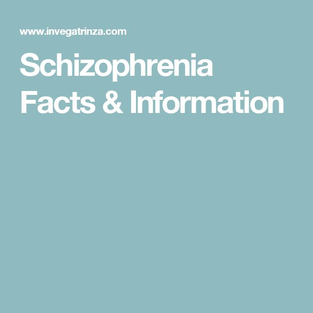 Schizophrenia Facts & Information
