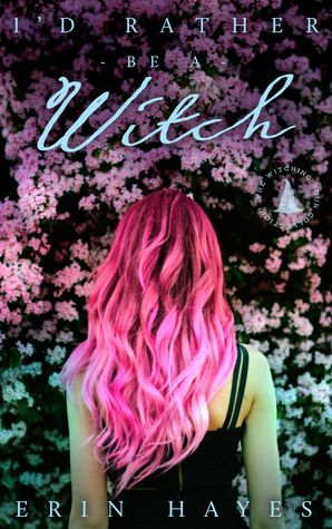 Review: I'd Rather be a Witch by Erin Hayes | Lola's Reviews