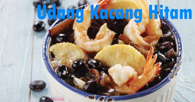 Udang Kacang Hitam :: Shrimp with Black Bean :: Klik link di atas untuk mengetahui resep udang kacang hitam