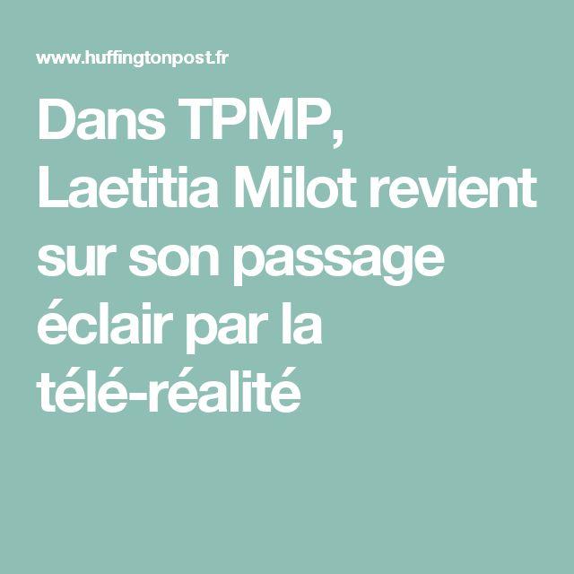 Dans TPMP, Laetitia Milot revient sur son passage éclair par la télé-réalité