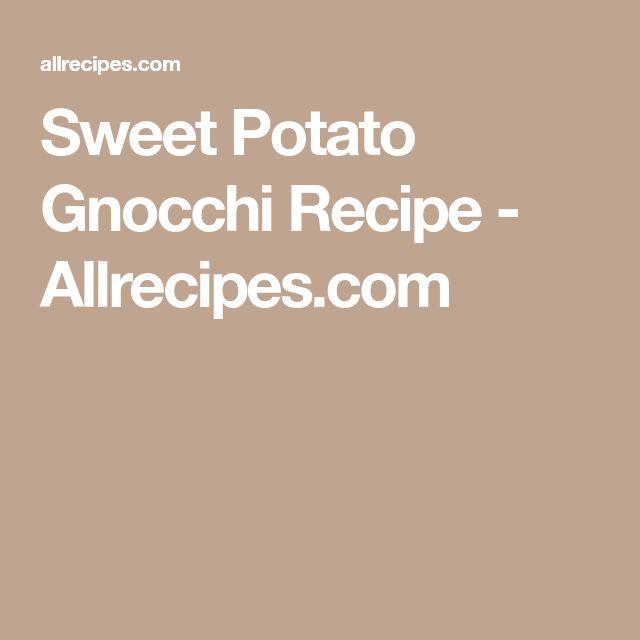 Sweet Potato Gnocchi Recipe - Allrecipes.com
