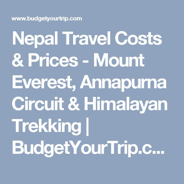 Nepal Travel Costs & Prices - Mount Everest, Annapurna Circuit & Himalayan Trekking | BudgetYourTrip.com