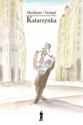 Katarzynka tekst: Modiano Patrick, ilustracje: Jeana-Jacques'a Sempé