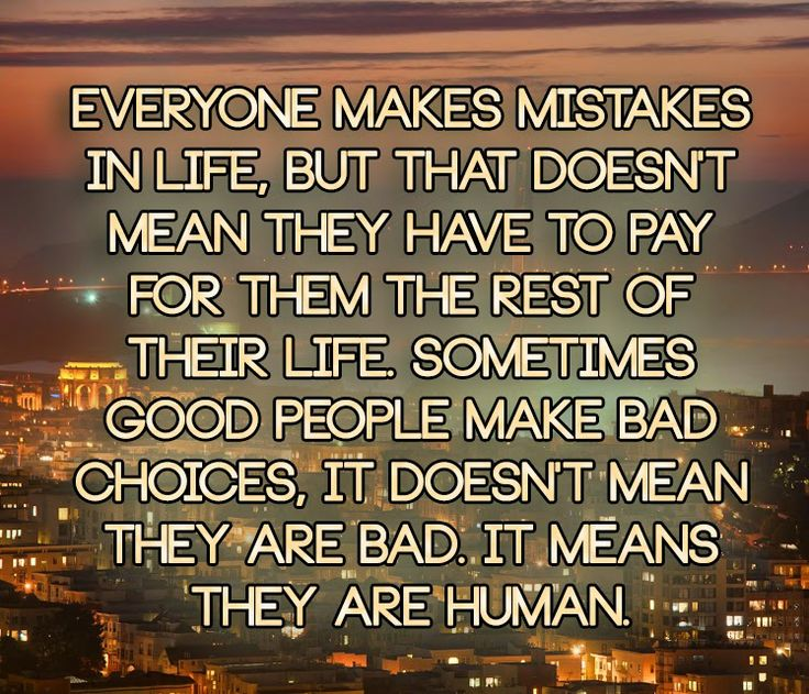 25+ best ideas about Everyone Makes Mistakes on Pinterest ...