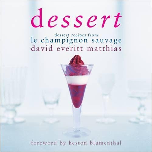 Dessert: Recipes from Le Champignon Sauvage by David Everitt-Matthias http://www.amazon.com/dp/B006J3WQ36/ref=cm_sw_r_pi_dp_uniQtb09994K8D0T