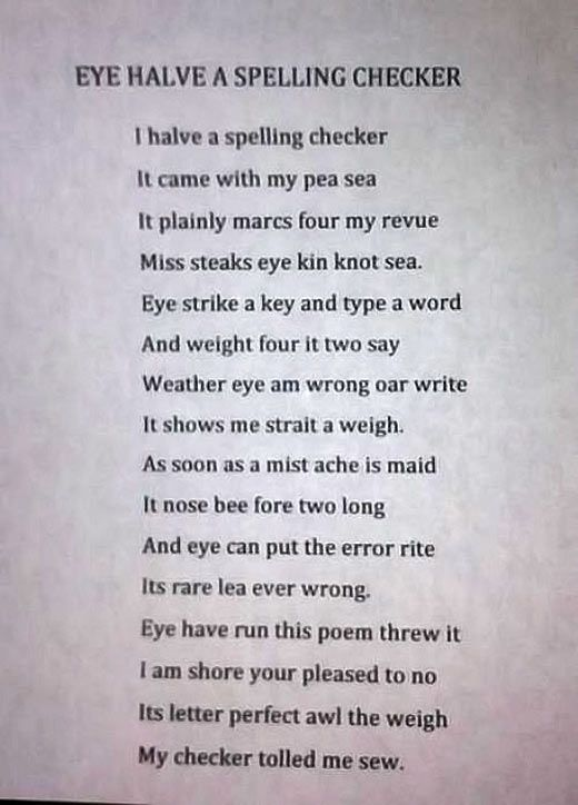 The spelling checker poem...Grammar Giggles ~ it is true that English has a lot of homonyms!  :)