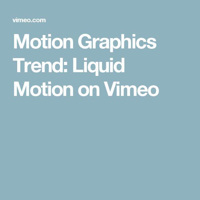 Motion Graphics Trend: Liquid Motion on Vimeo