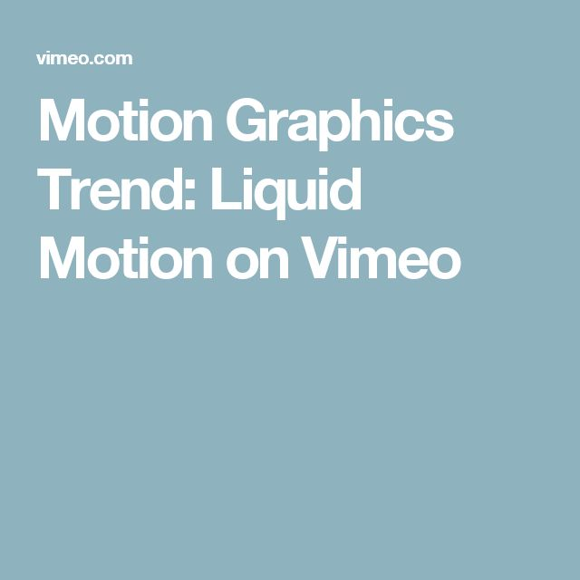 Motion Graphics Trend: Liquid Motion on Vimeo