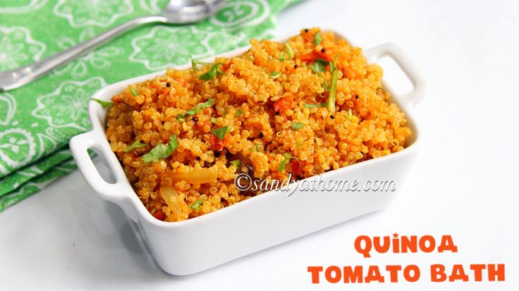 Quinoa tomato bath recipe, Indian quinoa recipes