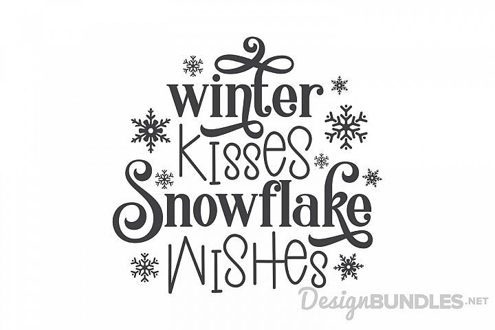 Winter Kisses Snowflake Wishes Winter Words Snowflake Quote Winter Quotes