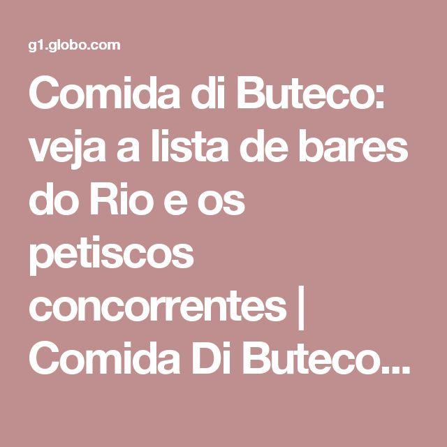 Comida di Buteco: veja a lista de bares do Rio e os petiscos concorrentes | Comida Di Buteco | G1