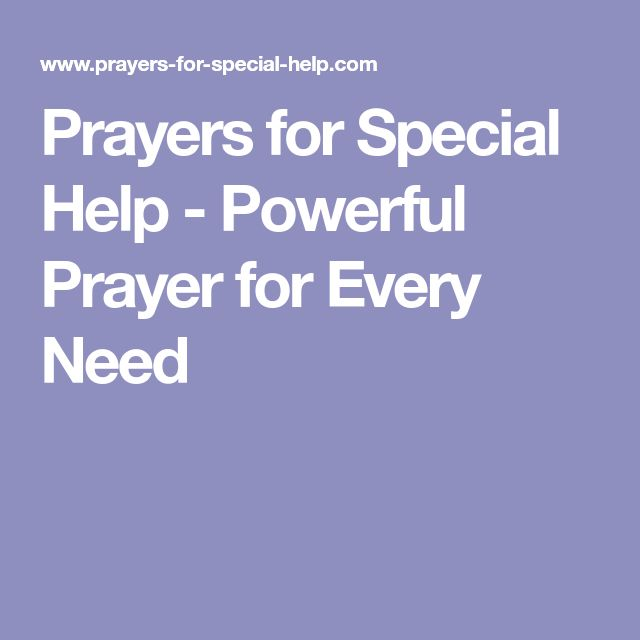 Prayers for Special Help - Powerful Prayer for Every Need