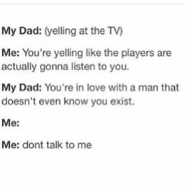 how to get your dad to stop yelling at you