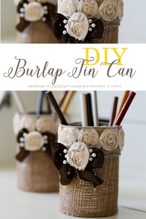 Easy to Make Burlap Pencil Holder. If you have any burlap ribbon, rose ribbon and a tin can, you can make this simple and pretty pencil or candle container.