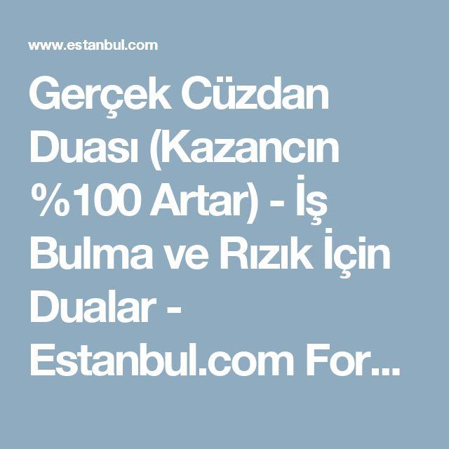 Gerçek Cüzdan Duası (Kazancın %100 Artar) - İş Bulma ve Rızık İçin Dualar - Estanbul.com Forum