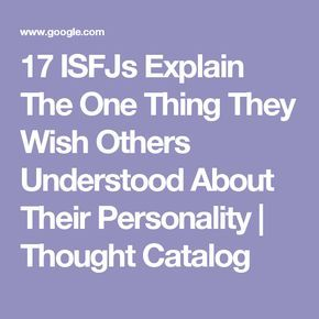 17 ISFJs Explain The One Thing They Wish Others Understood About Their Personality | Thought Catalog