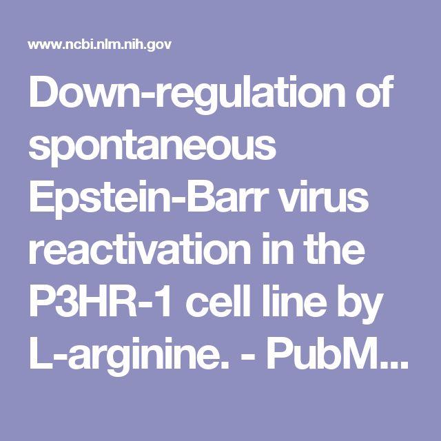 Down-regulation of spontaneous Epstein-Barr virus reactivation in the P3HR-1 cell line by L-arginine.  - PubMed - NCBI