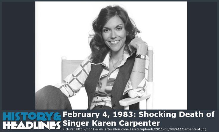 February 4, 1983: Shocking Death of Singer Karen Carpenter - http://www.historyandheadlines.com/february-4-1983-shocking-death-singer-karen-carpenter/