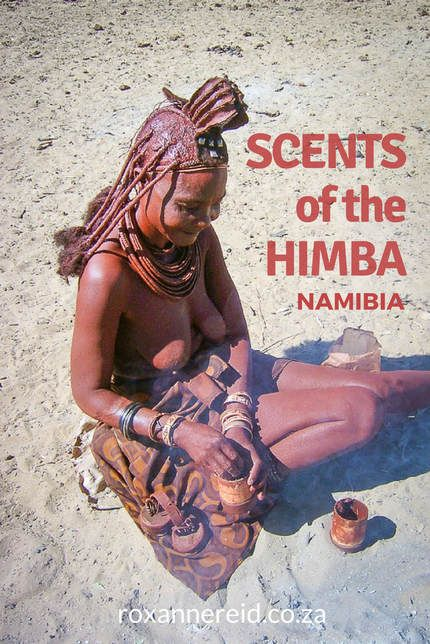 Scents of the Himba #Namibia #travel #perfume #Africa