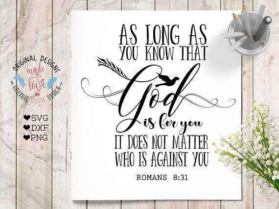 As long as you know that God is for you it does not Matter who is Against You Scripture SVG DXF PNG Cut File for Silhouette Cameo, Cricut and other Cutting Machines.