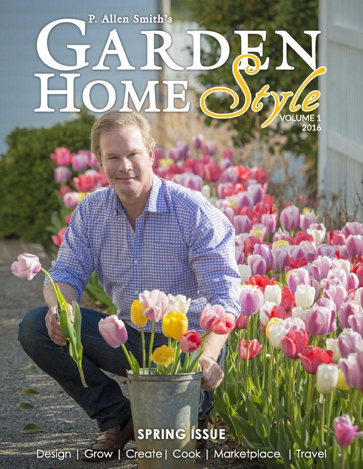 Garden Home Style Spring 2016 by P. Allen Smith's Garden Style - issuu