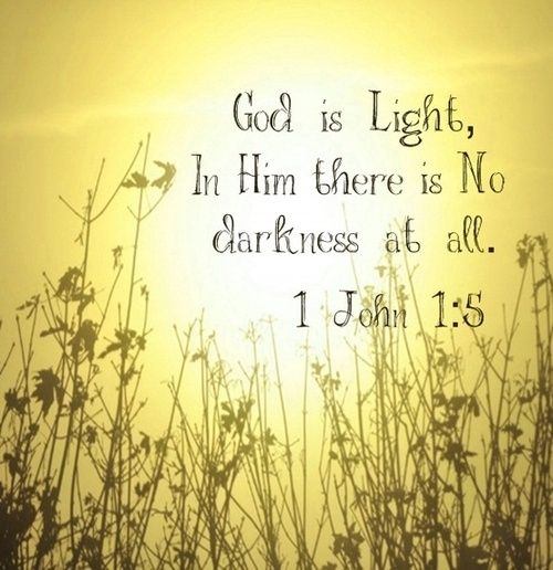 "Let the Son shine!! ~ ""This then is the message which we have heard of him, and declare unto you, that God is light, and in him is no darkness at all."" 1 John 1:5"