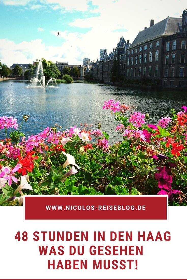 Was Muss Man In Den Haag Gesehen Haben Ganz Holland An Einem Tag Den Haag Urlaub Holland Meer Reisen