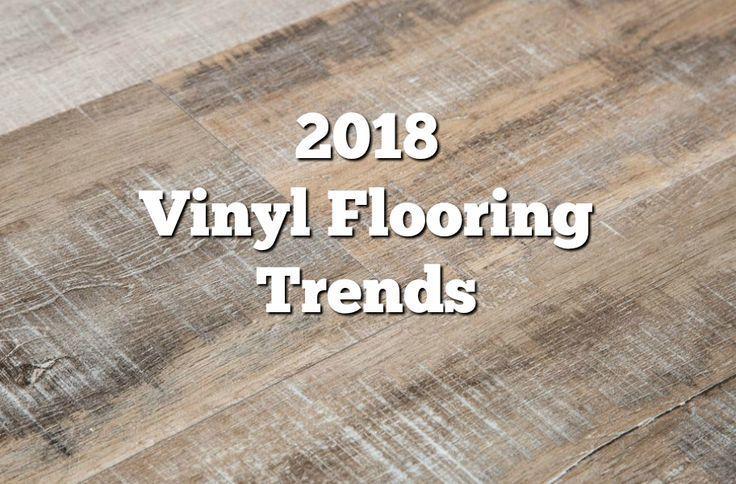 2020 Vinyl Flooring Trends 20 Hot Vinyl Flooring Ideas Flooring Inc Flooring Trends Inexpensive Flooring Vinyl Flooring